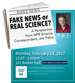 Fake News or Real Science? A Perspective from NPR Science Correspondent, Joe Palca. February 13, 2017